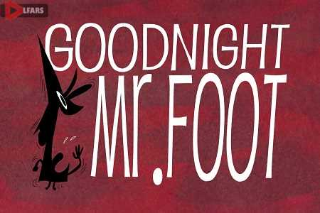 Goodnight mr foot