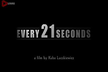Every 21 Seconds 2018