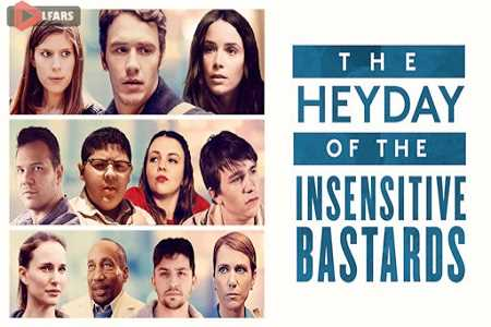 فیلم The Heyday of the Insensitive Bastards 2017