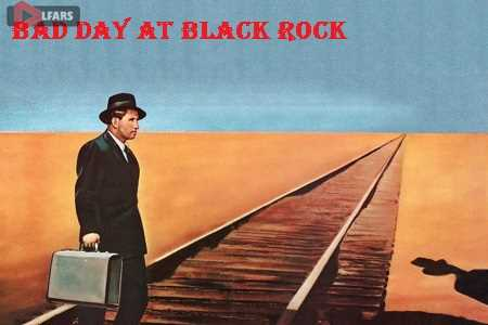 فیلم Bad Day At Black Rock 1955