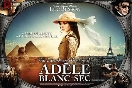 فیلم The Extraordinary Adventures of Adèle Blanc-Sec 2010