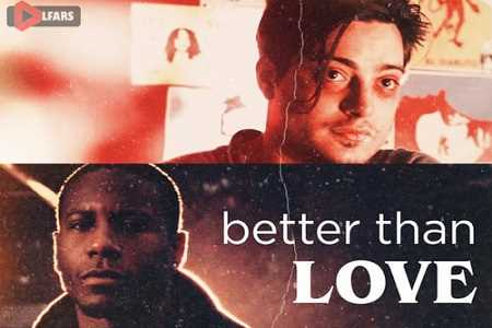 فیلم Better Than Love 2019