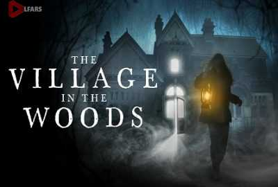 فیلم The Village in the Woods 2019