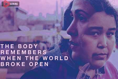 The Body Remembers When the World Broke Open 2019