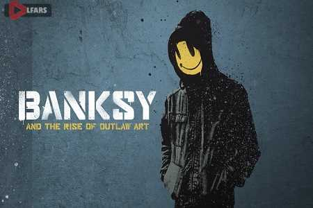 Banksy and the Rise of Outlaw Art 2020