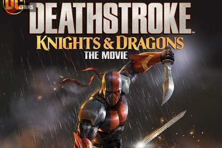 Deathstroke Knights Dragons The Movie 2020